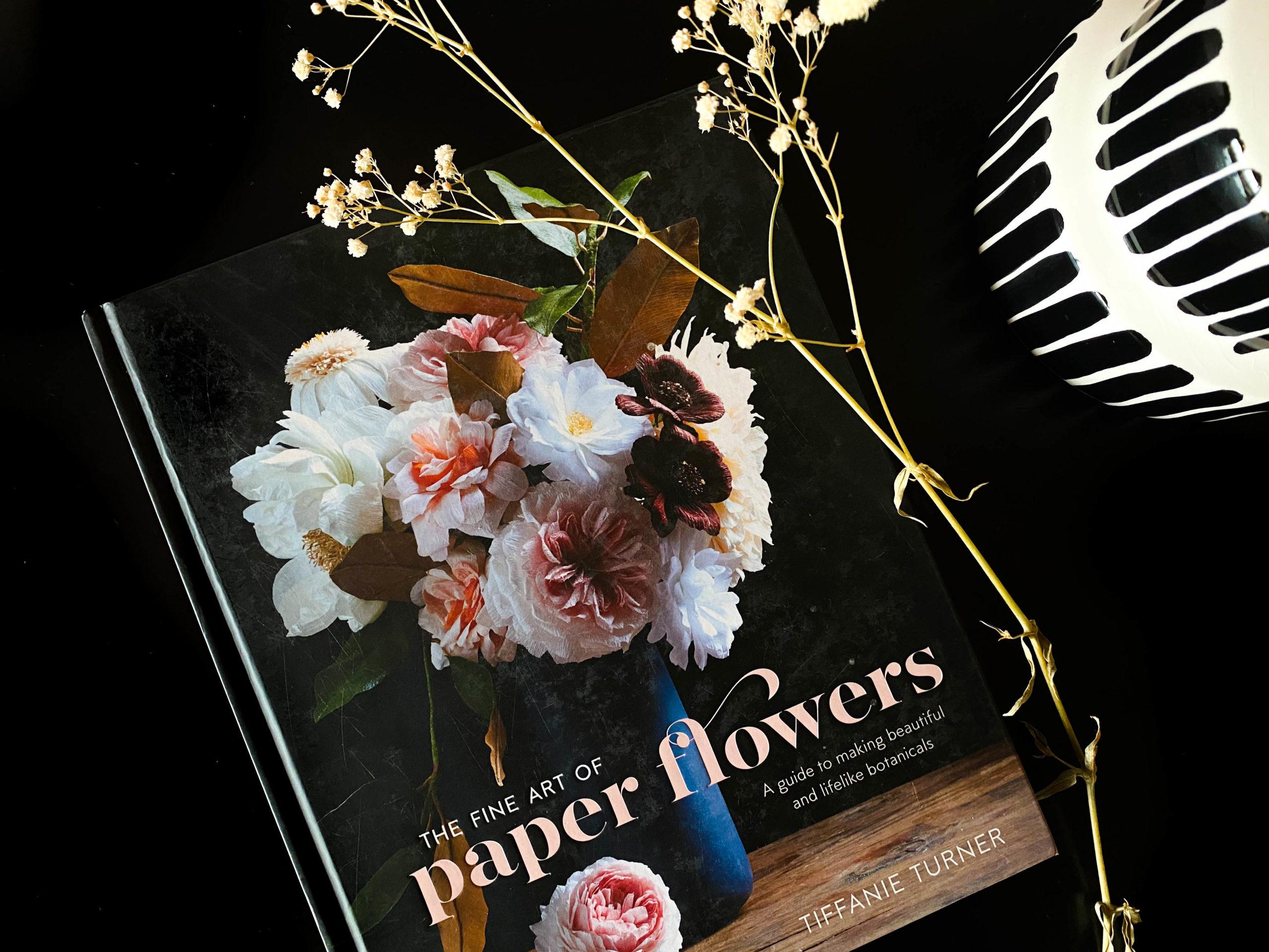 Tiffanie Turner: The Fine Art of Paper Flowers