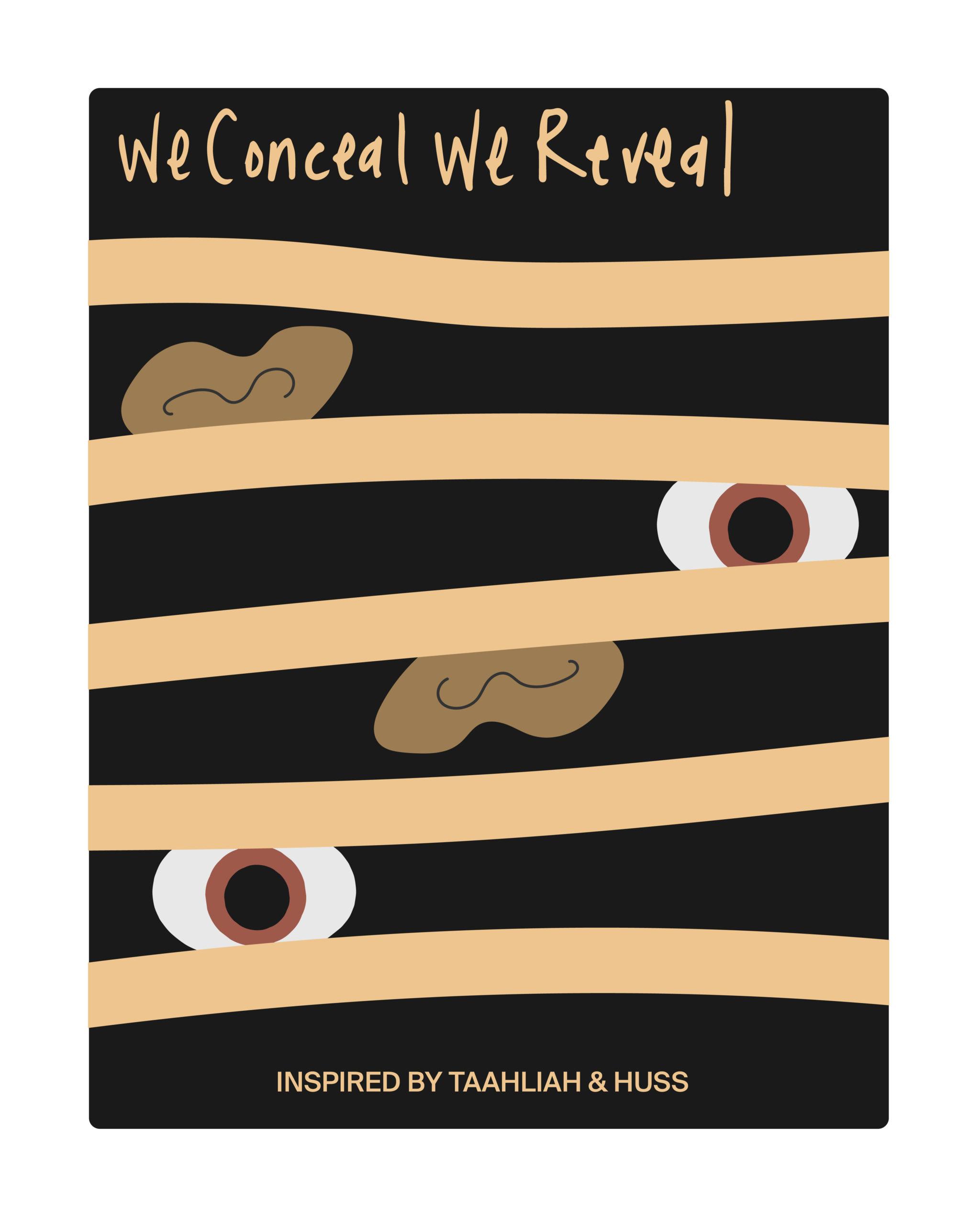 We Conceal, We Reveal